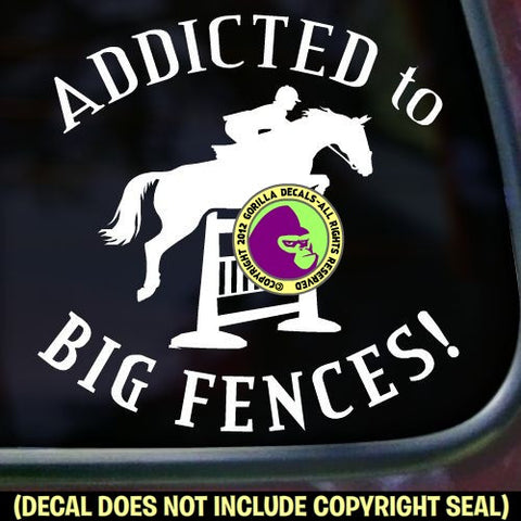 ADDICTED TO BIG FENCES Hunter Jumper Vinyl Decal Sticker
