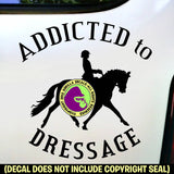 ADDICTED TO DRESSAGE Vinyl Decal Sticker