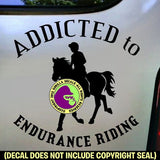 Endurance - ADDICTED TO ENDURANCE RIDING Vinyl Decal Sticker