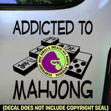 Mahjong - ADDICTED TO MAHJONG Vinyl Decal Sticker