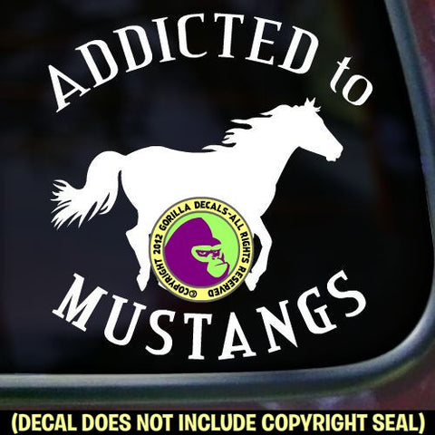 Mustang - ADDICTED TO MUSTANGS Vinyl Decal Sticker