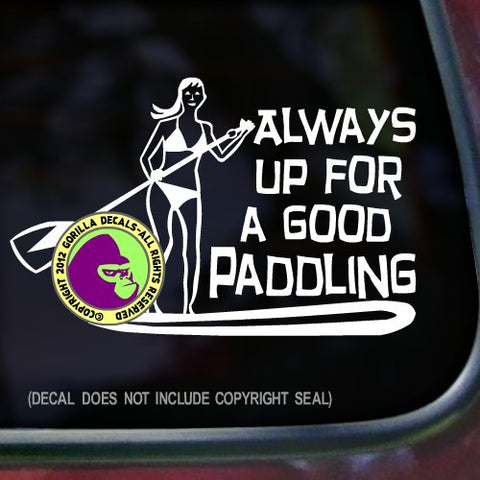 ALWAYS UP FOR A GOOD PADDLING Girl Paddle Board Vinyl Decal Sticker