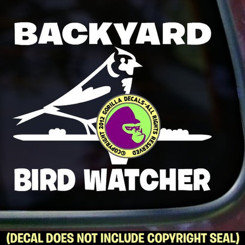 BACKYARD BIRD WATCHER Vinyl Decal Sticker