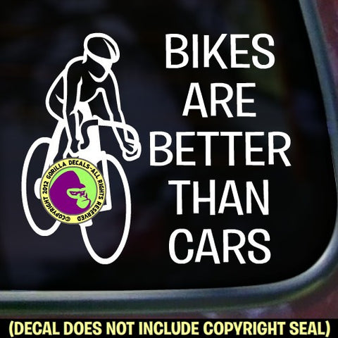 BIKES ARE BETTER THAN CARS Vinyl Decal Sticker