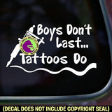 BOYS DON'T LAST TATTOOS DO Vinyl Decal Sticker
