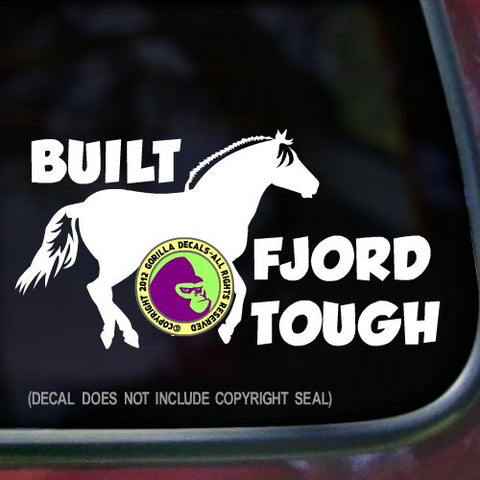 FJORD HORSES - BUILT FJORD TOUGH Vinyl Decal Sticker