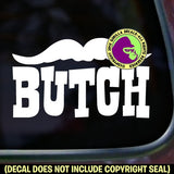 BUTCH Vinyl Decal Sticker