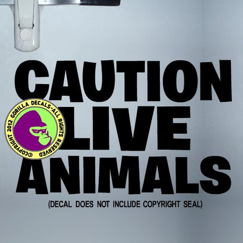 CAUTION LIVE ANIMALS Trailer Vinyl Decal Sticker