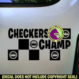 CHECKERS CHAMP Vinyl Decal Sticker