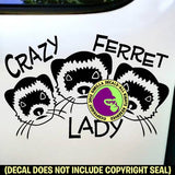 CRAZY FERRET LADY Weasel Vinyl Decal Sticker