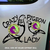 CRAZY PIGEON LADY Vinyl Decal Sticker
