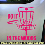 DO IT IN THE WOODS Disc Golf Frisbee Game Vinyl Decal Sticker