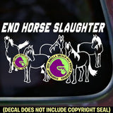 END HORSE SLAUGHTER Vinyl Decal Sticker