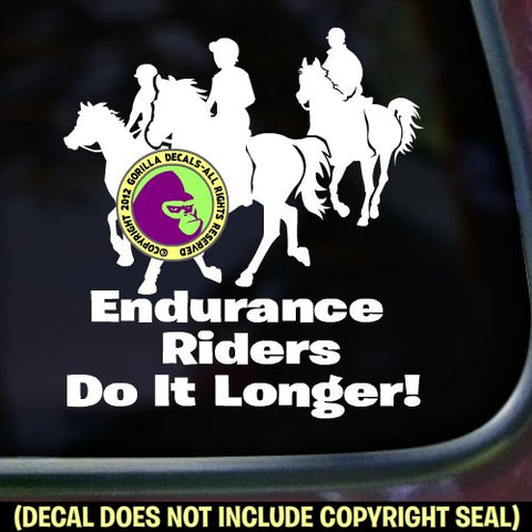 Endurance -ENDURANCE RIDERS DO IT LONGER! Vinyl Decal Sticker