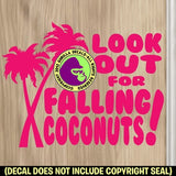 LOOK OUT FOR FALLING COCONUTS Vinyl Decal Sticker