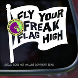 FLY YOUR FREAK FLAG HIGH Vinyl Decal Sticker