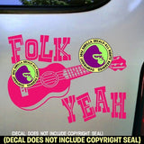 Ukulele - FOLK YEAH Uke Vinyl Decal Sticker
