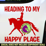 HEADING TO YOUR HAPPY PLACE DRESSAGE Vinyl Decal Sticker