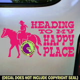 HEADING TO MY HAPPY PLACE Trail Rider Vinyl Decal Sticker