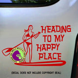 HEADING TO MY HAPPY PLACE Paddle Board Vinyl Decal Sticker