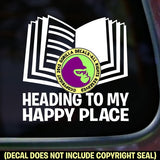 HEADING TO MY HAPPY PLACE Book Reading Vinyl Decal Sticker