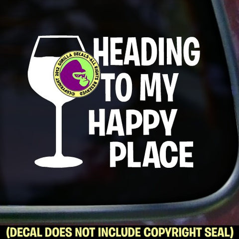 Wine - HEADING TO MY HAPPY PLACE Vinyl Decal Sticker