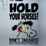 HOLD YOUR HORSES Trailer Vinyl Decal Sticker