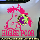 HORSE POOR Funny Vinyl Decal Sticker