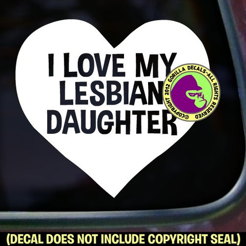 I LOVE MY LESBIAN DAUGHTER Vinyl Decal Sticker