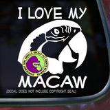 PARROTS - I LOVE MY MACAW Vinyl Decal Sticker