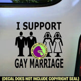 I SUPPORT GAY MARRIAGE Vinyl Decal Sticker