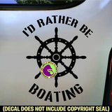 I'D RATHER BE BOATING Boat Wheel Nautical Vinyl Decal Sticker