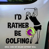 I'D RATHER BE GOLFING Female Golfer Vinyl Decal Sticker