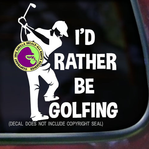 I'D RATHER BE GOLFING Male Golfer Vinyl Decal Sticker
