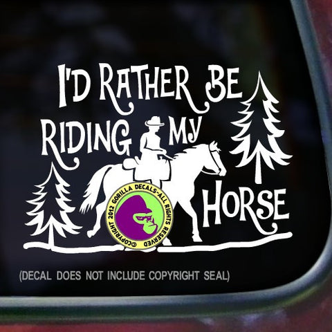 I'D RATHER BE RIDING MY HORSE Vinyl Decal Sticker