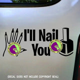 I'LL NAIL YOU Manicurist Vinyl Decal Sticker