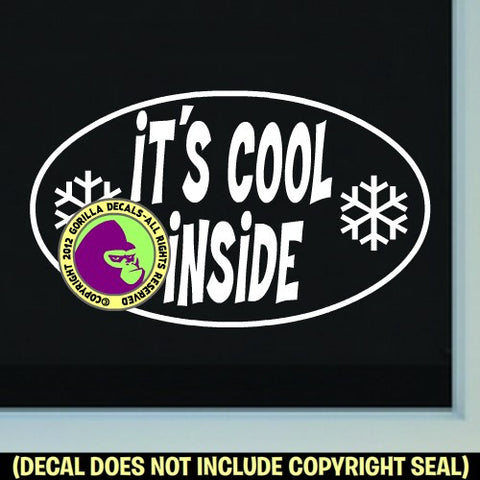ITS COOL INSIDE Vinyl Decal Sticker
