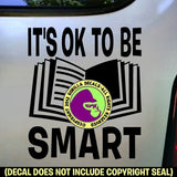 OK TO BE SMART Book Reading Vinyl Decal Sticker