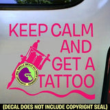 KEEP CALM AND GET A TATTOO Vinyl Decal Sticker
