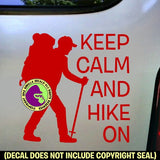 KEEP CALM AND HIKE ON Vinyl Decal Sticker