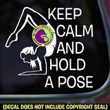 KEEP CALM AND HOLD A POSE Yoga Vinyl Decal Sticker
