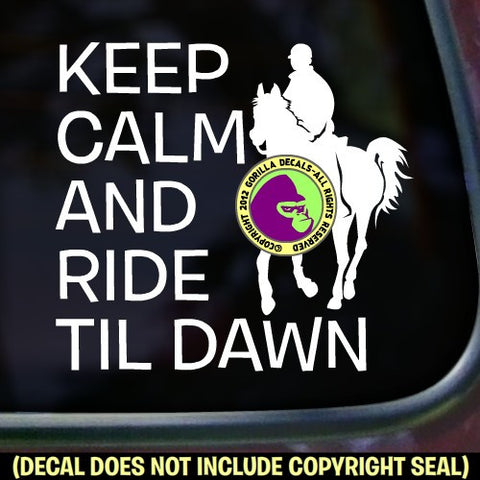 Endurance - KEEP CALM AND RIDE TIL DAWN Vinyl Decal Sticker