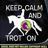 KEEP CALM AND TROT ON DRESSAGE Vinyl Decal Sticker