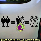 GAY MARRIAGE = STRAIGHT MARRIAGE = LESBIAN MARRIAGE Vinyl Decal Sticker