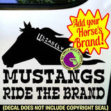 Mustangs ADD CUSTOM BRAND - Head Ride the Brand - Mustang Horse Wild Horses Vinyl Decal Sticker
