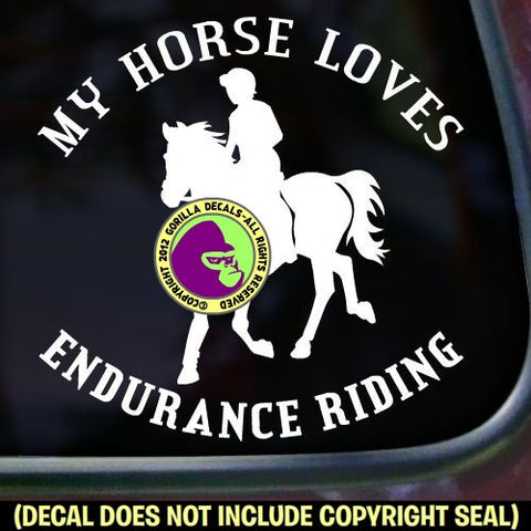 Endurance - MY HORSE LOVES ENDURANCE RIDING Vinyl Decal Sticker