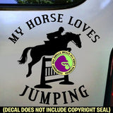 MY HORSE LOVES JUMPING Hunter Jumper Vinyl Decal Sticker