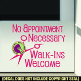 NO APPOINTMENT NECESSARY WALK-INS WELCOME Hair Shears Vinyl Decal Sticker