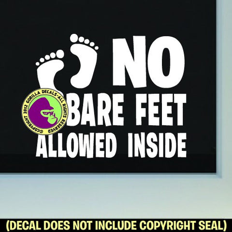 NO BARE FEET ALLOWED INSIDE Vinyl Decal Sticker