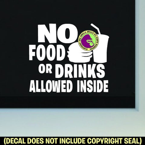 NO FOOD OR DRINKS ALLOWED INSIDE Vinyl Decal Sticker